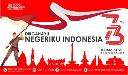 Dirgahayu ke 73 th Republik Indonesia maju bersama Yogya Executive School (YES) Mitra Pengembang SDM dan Teknologi Informasi (TI) Agustus 2018
